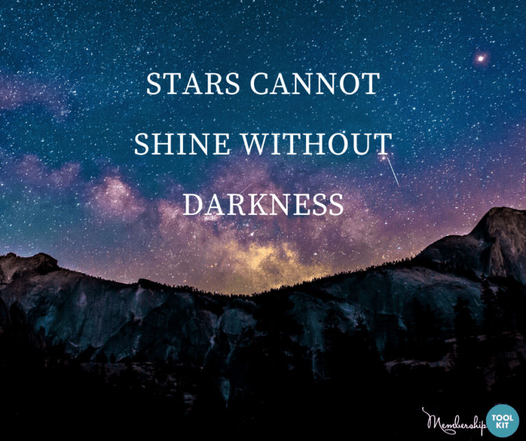 """Free inspirational quote graphics from Membership Toolkit. Reads, """"Stars cannot shine without darkness."""""""