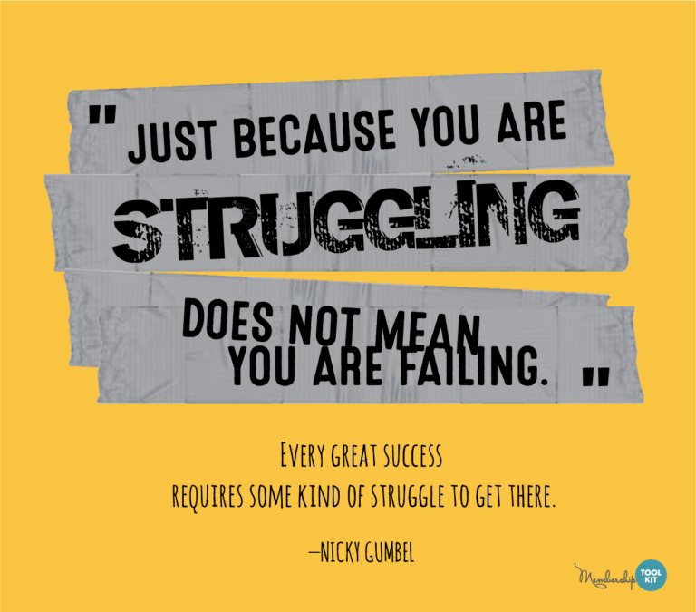 """Free inspirational quote graphics from Membership Toolkit. Reads, """"Just because you are struggling does not mean you are failing. Every great success requires some kind of struggle to get there."""" Nicky Gumbel"""