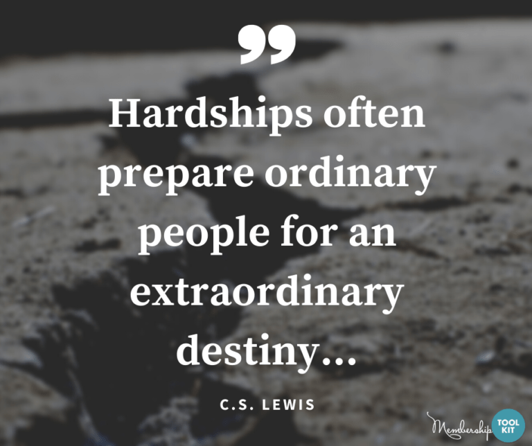 """Free inspirational quote graphics from Membership Toolkit. Reads, """"Hardships often prepare ordinary people for extraordinary destiny.."""" C.S. Lewis"""
