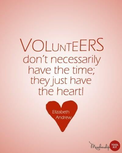 """Volunteer Appreciation Graphics and Quotes to download for free from Membership Toolkit. Reads, """"Volunteers don't necessarily have the time, they just have the heart."""""""